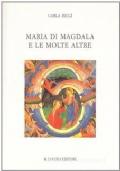MARIA DI MAGDALA E LE MOLTE ALTRE