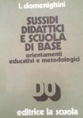 Sussidi didattici e scuola di base. Orientamenti educativi e metodologici
