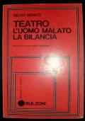 TEATRO - L'UOMO MALATO - LA BILANCIA