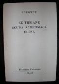 LE TROIANE - ECUBA - ANDROMACA - ELENA