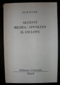 ALCESTI - MEDEA - IPPOLITO - IL CICLOPE