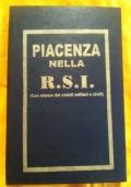 Piacenza nella R.S.I. (Con elenco dei caduti militari e civili)