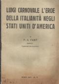 Luigi Carnovale l'eroe della italianità negli stati uniti d'america