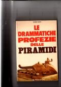 Le drammatiche profezie delle piramidi