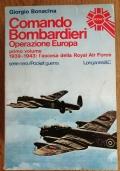Comando bombardieri Operazione Europa primo volume 1939 - 1943: l' ascesa della Royal Air Force