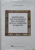 Dizionario enciclopedico del pensiero di san Tommaso d'Aquino ----IN OFFERTA---
