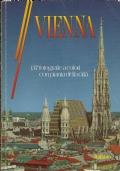 Vienna. 137 fotografie a colori con pianta della citt�