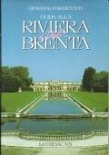 Guida alla Riviera del Brenta. Storia, arte, cultura