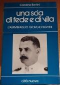 UNA SCIA DI FEDE E DI VITA l' ammiraglio Giorgio Bertini
