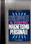 Sviluppate il vostro magnetismo personale