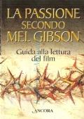 La passione secondo Mel Gibson: guida alla lettura del film