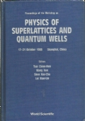 Proceedings of the workshop on physics of superlattices and quantum wells  : 17-21 october 1988, Shanghai, China