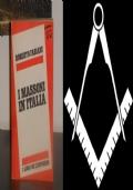I MASSONI IN ITALIA, ROBERTO FABIANI, I LIBRI DE L'ESPRESSO 1978.