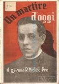 Un martire d'oggi: il gesuita padre Michele Pro (IIª Edizione)