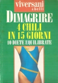 Dimagrire 4 chili in 15 giorni: 10 diete equilibrate