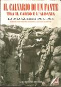 IL CALVARIO DI UN FANTE  TRA IL CARSO E L'ALBANIA LA MIA GUERRA 1915-1918
