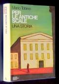 PER LE ANTICHE SCALE  - Una storia