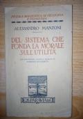 Del sistema che fonda la morale sull'utilita' Con introduzione, varianti e raffronti di Domenico Bulferetti. ( Appendice alla morale cattolica )