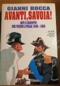 AVANTI, SAVOIA ! MITI E DISFATTE CHE FECERO L' ITALIA 1848 - 1866