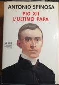Pio XII l' ultimo papa