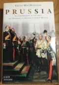 Prussia la perversione di un' idea : da Federico il Grande a Adolf Hitler