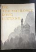 Die traumschlösser könig Ludwigs II