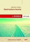DESTINAZIONE INCERTA - La Russia dal 1989