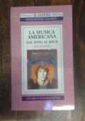 La musica americana. Dal song al rock