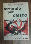 TORTURATO PER CRISTO. Con allegato Bollettino n.3 supplemento a 'Uomini Nuovi' n.85