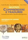 NUOVO COMPRENDERE E TRADURRE vol. 4^- Grammatica descrittiva e contrastiva della lingua latina - Materiale di lavoro