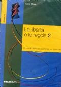Le libertà e le regole. Per le Scuole superiori Vol. 2^
