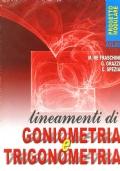 LINEAMENTI DI GONIOMETRIA E TRIGONOMETRIA- scuole superiori