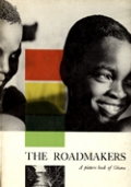 THE ROADMAKERS. A PICTURE BOOK OF GHANA