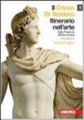 Il Cricco di Teodoro. Itinerario nell'arte - dalla Preistoria all'Arte Romana - vol. 1