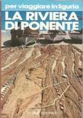 LA RIVIERA DI PONENTE (per viaggiare in Liguria)