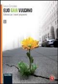 Elio Gaia Vulcano   Volume 1 + Codice di sblocco dell'area web
