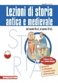 Lezioni di storia antica e medievale Edizione BLU - DAL III SEC A.C. ALL'XI D.C.