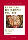 La rivolta dei Durazzo del 1355. Benevento, Gargano, Taranto fra Sanseverino, Del Balzo e Orsini