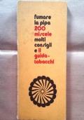 FUMARE LA PIPA 200 MISCELE MOLTI CONSIGLI E IL GUIDA-TABACCHI