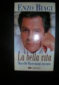 La bella vita Marcello Mastroianni racconta