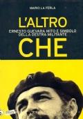 L'ALTRO CHE - Ernesto Guevara mito e simbolo della destra militante