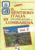 IL SENTIERO D�ITALIA IN LOMBARDIA Vol. 2: La direttrice meridionale e camuna