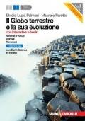 Il Globo terreste e la sua evoluzione. Minerali e rocce, vulcani, terremoti. Con Earth sciences in english.