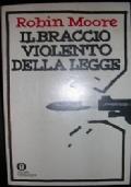 IL BRACCIO VIOLENTO DELLA LEGGE