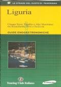 Lguria: Cinque Terre, Tigullio e Alpi Marittime: tra Sciacchetrà, olive e focaccia ( Guide Enogastronomiche - Touring Club Italiano)
