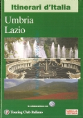 Trentino Alto Adige – Friuli Vezezia Giulia (Itinerari d'Italia - Touring Club Italiano)