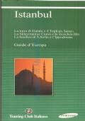 Istanbul: La torre di Galata e il Topkapi Saray, La Suleymaniye Camii e la moschea Blu, La basilica di S. Sofia e l'Ippodromo (Touring Club Italiano)