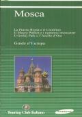 Mosca: La Piazza Rossa e il Cremlino, Il Museo Puskin e i numerosi monasteri, Il Gorkij Park e l'Anello d'Oro (Touring Club Italiano)