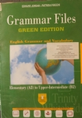 GRAMMAR FILES GREEN EDITION - ENGLISH GRAMMAR AND VOCABULARY