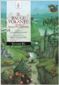 IL BAULE VOLANTE. STORIE D'INCANTO E DI MAGIA